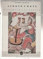 Lidové umění v Čechách a na Moravě - poznámky k jeho povaze
