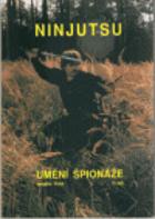 Ninjutsu, umění špionáže I.