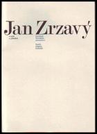 Jan Zrzavý o sobě a přátelích