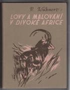Lovy a malování v divoké Africe