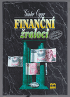 Finanční žraloci - čtení o těch, kteří vás zítra oberou