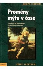 Proměny mýtu v čase    Vývoj mýtů od raných kultur až po středověké legendy
