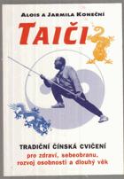 Taiči - tradiční čínská cvičení pro zdraví, sebeobranu, rozvoj osobnosti a dlouhý věk