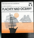 Plachty nad oceány - Modely historických plachetnic
