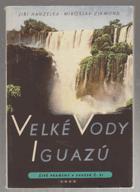Velké vody Iguazú - Vybrané kap. 1. vyd. knihy Tam za řekou je Argentina