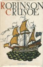 Život a zvláštní podivná dobrodružství Robinsona Crusoe námořníka z Yorku