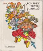 Pohádky bratří Grimmů - pro děti od 6 let BEZ OBALU!!