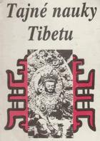 Tajné nauky Tibetu - výňatky z tibetských mysterií