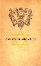 Car, kouzelník a židé - paměti tajného sekretáře Grigorije Rasputina