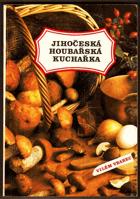 Jihočeská houbařská kuchařka MYKOLOGIE