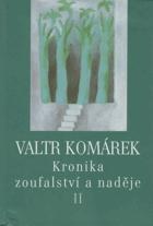 Kronika zoufalství a naděje II. (sága z hlubin 20. století)