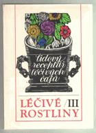 Léčivé rostliny III.  Lidový receptář léčivých čajů