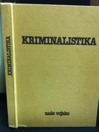 KRIMINALISTIKA - učebnice pro studující práv