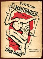 Mauthausen, koncentrační lágr smrti - vzpomínky na léta 1941-42