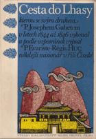 Cesta do Lhasy, kterou se svým druhem P. Josephem Gabetem v letech 1844 až 1846 vykonal a podle ...