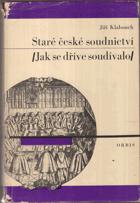 Staré české soudnictví (jak se dříve soudívalo)