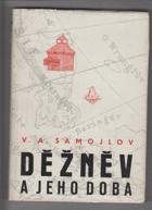 Děžněv a jeho doba. -. život a dobrodružství kozáckého vůdce Děžněva na Sibiři v 17 ...