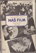 Náš film - Kapitoly z dějin (1896-1945)