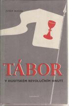 Tábor v husitském revolučním hnutí I.