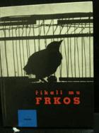 Říkali mu Frkos - Pro malé čtenáře