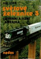 Světové železnice III. (Severní a Jižní Amerika)
