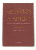 Aischylos a Athény (O původu umění ve starověkém řecku) BEZ PŘEBALU