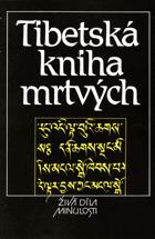Tibetská kniha mrtvých. Bardo thödol (Vysvobození v bardu skrze naslouchání)