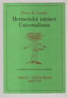 Hermetická iniciace Universalismu na základě systému rhodostaurotického