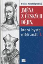 Jména z českých dějin, která byste měli znát  SVAZEK I