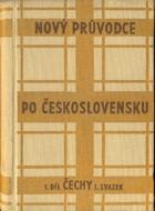 Nový průvodce po Československu I. Čechy - Praha, jižní Čechy a jihozápad středních Čech