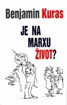 Je na Marxu život?