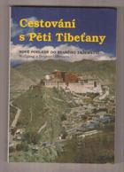 Cestování s Pěti Tibeťany - nové pohledy do starého tajemství