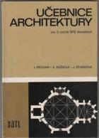 Učebnice architektury - učební text pro 3. roč. stř. prům. škol stavebních stud. oboru ...