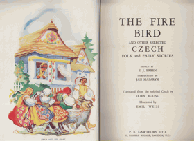 The Fire Bird and Other Selected Czech Folk and Fairy Stories