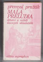 Malá preludia - dětství a mládí slavných skladatelů
