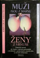 Muži jsou z Marsu, ženy z Venuše - praktický návod, jak zlepšit vzájemné porozumění a ...