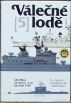 Válečné lodě V. Amerika, Austrálie, Asie od roku 1945
