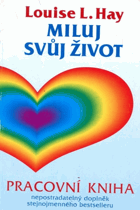 Miluj svůj život - Pracovní kniha