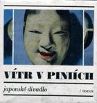 Vítr v píniích - japonské divadlo