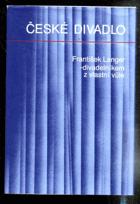 František Langer - divadelníkem z vlastní vůle - Výbor z prací o divadle a dramatu