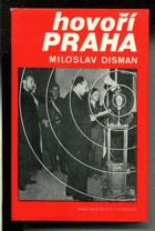 Hovoří Praha - vzpomínky na revoluční květnové dny 1945 v rozhlase.