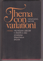 Thema con variationi. Vrcholná období v životě a díle Johanna Sebastiana Bacha