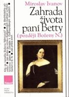 Zahrada života paní Betty (později Boženy N.)