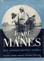 Josef Mánes - živý pramen národní tradice BEZ OBALU !!!