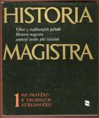 Historia magistra - výběr z rozhlasových pořadů Historia magistra , zvukový archív pěti ...