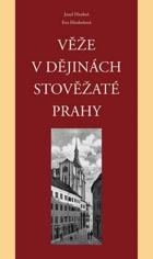 Věže v dějinách stověžaté Prahy