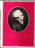 Robespierre a čtvrtý stav (Robespierre and the Fourth Estate) BEZ OBÁLKY !!!!!!!!!!!!