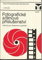 Fotografické a filmové příslušenství (návrhy pro zhotovení a použití.