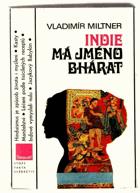 Indie má jméno Bhárat aneb Úvod do historie bytí a vědomí indické společnosti