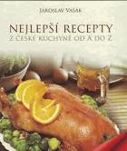 Nejlepší recepty - z české kuchyně od A do Z